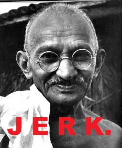http://internetisinamerica.blogspot.ca/2011/12/you-know-who-was-kind-of-jerk-gandhi.html